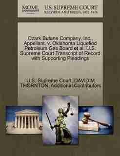 Ozark Butane Company, Inc., Appellant, V. Oklahoma Liquefied Petroleum Gas Board Et Al. U.s. Supreme Court Transcript Of Record With Supporting Pleadings by U.s. Supreme Court