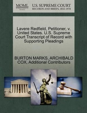 Lavere Redfield, Petitioner, V. United States. U.s. Supreme Court Transcript Of Record With Supporting Pleadings by Burton Marks