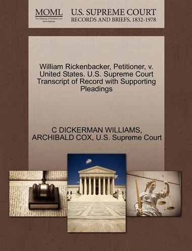 William Rickenbacker, Petitioner, V. United States. U.s. Supreme Court Transcript Of Record With Supporting Pleadings by C Dickerman Williams