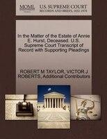 In The Matter Of The Estate Of Annie E. Hurst, Deceased. U.s. Supreme Court Transcript Of Record…