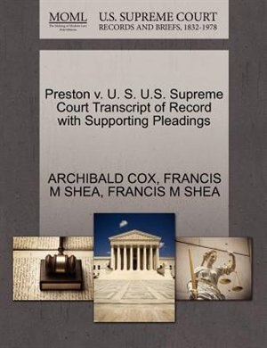 Preston V. U. S. U.s. Supreme Court Transcript Of Record With Supporting Pleadings by Archibald Cox
