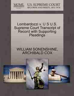 Lombardozzi V. U S U.s. Supreme Court Transcript Of Record With Supporting Pleadings by William Sonenshine