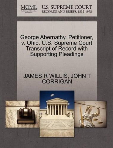 George Abernathy, Petitioner, V. Ohio. U.s. Supreme Court Transcript Of Record With Supporting Pleadings by James R Willis