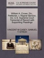 William A. Crowe, Etc., Petitioner, V. Ragnar Benson, Inc. U.s. Supreme Court Transcript Of Record…