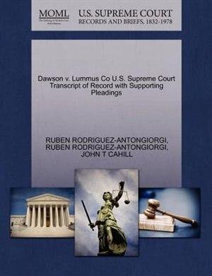 Dawson V. Lummus Co U.s. Supreme Court Transcript Of Record With Supporting Pleadings by Ruben Rodriguez-antongiorgi
