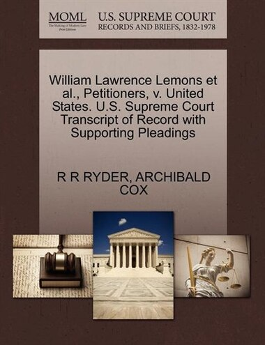 William Lawrence Lemons Et Al., Petitioners, V. United States. U.s. Supreme Court Transcript Of Record With Supporting Pleadings by R R Ryder