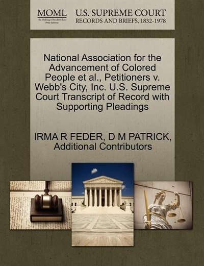 National Association For The Advancement Of Colored People Et Al., Petitioners V. Webb's City, Inc. U.s. Supreme Court Transcript Of Record With Supporting Pleadings by Irma R Feder