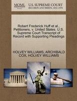 Robert Frederick Huff Et Al., Petitioners, V. United States. U.s. Supreme Court Transcript Of…