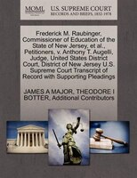 Frederick M. Raubinger, Commissioner Of Education Of The State Of New Jersey, Et Al., Petitioners…