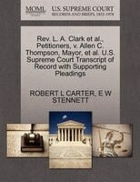 Rev. L. A. Clark Et Al., Petitioners, V. Allen C. Thompson, Mayor, Et Al. U.s. Supreme Court…