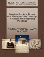 Adolphus Brooks V. Florida. U.s. Supreme Court Transcript Of Record With Supporting Pleadings