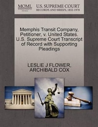 Memphis Transit Company, Petitioner, V. United States. U.s. Supreme Court Transcript Of Record With…