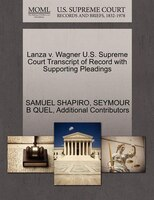 Lanza V. Wagner U.s. Supreme Court Transcript Of Record With Supporting Pleadings
