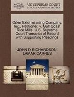 Orkin Exterminating Company, Inc., Petitioner, V. Gulf Coast Rice Mills. U.s. Supreme Court…