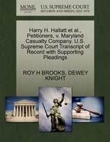 Harry H. Hallatt Et Al., Petitioners, V. Maryland Casualty Company. U.s. Supreme Court Transcript…