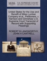 United States For The Use And Benefit Of Miles Lumber Company Et Al., Petitioners, V. Harrison And…