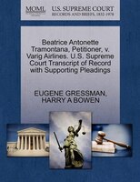 Beatrice Antonette Tramontana, Petitioner, V. Varig Airlines. U.s. Supreme Court Transcript Of…