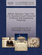 William Sprowal V. New York. U.s. Supreme Court Transcript Of Record With Supporting Pleadings