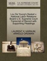 Lou De Young's Basket V. National Labor Relations Board U.s. Supreme Court Transcript Of Record…