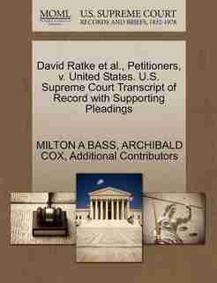 David Ratke Et Al., Petitioners, V. United States. U.s. Supreme Court Transcript Of Record With Supporting Pleadings by Milton A Bass