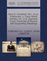 Alice S. Campbell, Etc., Et Al., Petitioners, V. Trans World Airlines, Inc. U.s. Supreme Court…
