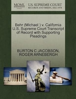 Behr (michael ) V. California U.s. Supreme Court Transcript Of Record With Supporting Pleadings