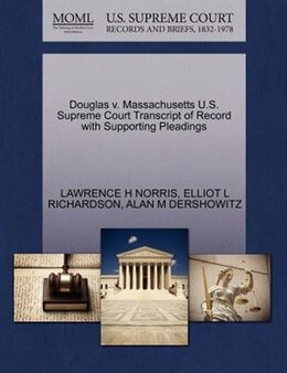 Book Douglas V. Massachusetts U.s. Supreme Court Transcript Of Record With Supporting Pleadings by Lawrence H Norris