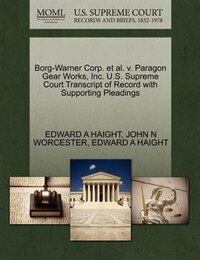 Borg-warner Corp. Et Al. V. Paragon Gear Works, Inc. U.s. Supreme Court Transcript Of Record With…