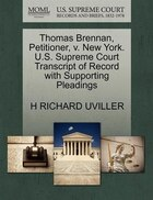 Thomas Brennan, Petitioner, V. New York. U.s. Supreme Court Transcript Of Record With Supporting…