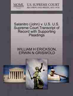 Salanitro (john) V. U.s. U.s. Supreme Court Transcript Of Record With Supporting Pleadings by William H Erickson