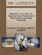 Biazevich V. N L R B U.s. Supreme Court Transcript Of Record With Supporting Pleadings