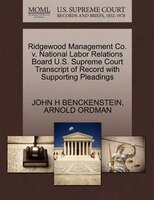 Ridgewood Management Co. V. National Labor Relations Board U.s. Supreme Court Transcript Of Record…