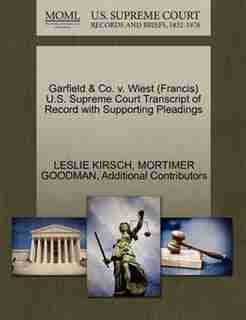 Garfield & Co. V. Wiest (francis) U.s. Supreme Court Transcript Of Record With Supporting Pleadings by Leslie Kirsch