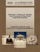 Rainwater V. Florida U.s. Supreme Court Transcript Of Record With Supporting Pleadings