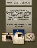 International Union Of Electrical, Radio And Machine Workers, Afl-cio V. General Electric Co. U.s…