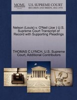 Nelson (louis) V. O'neil (joe ) U.s. Supreme Court Transcript Of Record With Supporting Pleadings