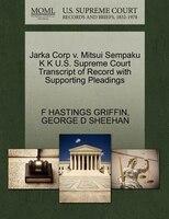 Jarka Corp V. Mitsui Sempaku K K U.s. Supreme Court Transcript Of Record With Supporting Pleadings