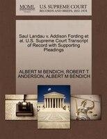 Saul Landau V. Addison Fording Et Al. U.s. Supreme Court Transcript Of Record With Supporting…