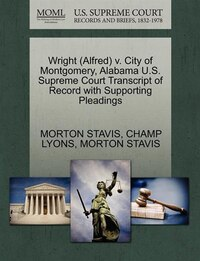 Wright (alfred) V. City Of Montgomery, Alabama U.s. Supreme Court Transcript Of Record With…