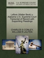 Leflore (walter Beck) V. Alabama U.s. Supreme Court Transcript Of Record With Supporting Pleadings