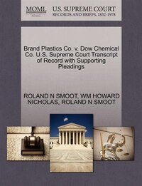 Brand Plastics Co. V. Dow Chemical Co. U.s. Supreme Court Transcript Of Record With Supporting…