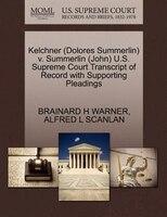 Kelchner (dolores Summerlin) V. Summerlin (john) U.s. Supreme Court Transcript Of Record With…