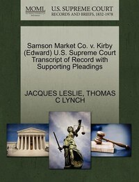 Samson Market Co. V. Kirby (edward) U.s. Supreme Court Transcript Of Record With Supporting…