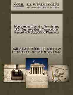 Montenegro (louis) V. New Jersey U.s. Supreme Court Transcript Of Record With Supporting Pleadings by Ralph W Chandless