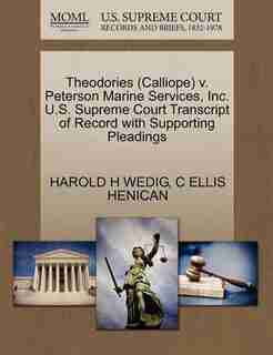 Theodories (calliope) V. Peterson Marine Services, Inc. U.s. Supreme Court Transcript Of Record With Supporting Pleadings by Harold H Wedig