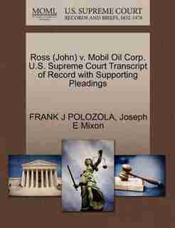 Ross (john) V. Mobil Oil Corp. U.s. Supreme Court Transcript Of Record With Supporting Pleadings by Frank J Polozola