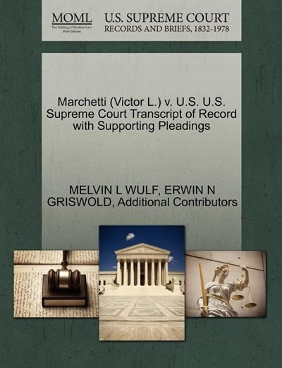 Marchetti (victor L.) V. U.s. U.s. Supreme Court Transcript Of Record With Supporting Pleadings by Melvin L Wulf