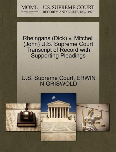Rheingans (dick) V. Mitchell (john) U.s. Supreme Court Transcript Of Record With Supporting Pleadings by U.s. Supreme Court