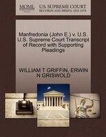 Manfredonia (john E.) V. U.s. U.s. Supreme Court Transcript Of Record With Supporting Pleadings