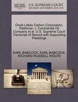 Great Lakes Carbon Corporation, Petitioner, V. Continental Oil Company Et Al. U.s. Supreme Court…